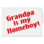Grandpa Is My Homeboy Cards