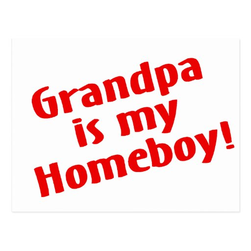 Grandpa Is My Homeboy Postcard