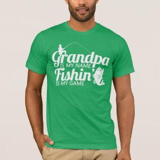 Grandpa Is My Name Fishin Is My Game T-Shirt