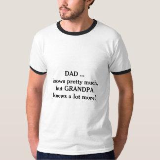 Grandpa knows a lot more, shirt. tee shirt