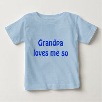 Grandpa loves me so baby T-Shirt