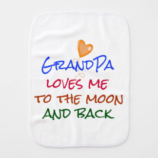 Grandpa Loves Me to the Moon and Back Quote Baby Burp Cloths