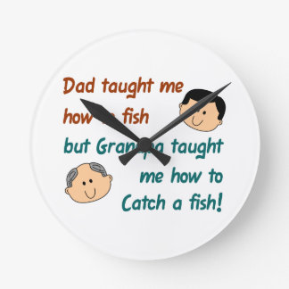 Grandpa Taught Me Round Clock