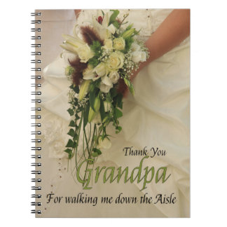 Grandpa   Thanks for Walking me down Aisle Spiral Notebook