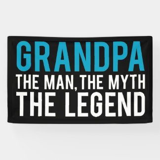 Grandpa, the Man, the Myth, the Legend Banner
