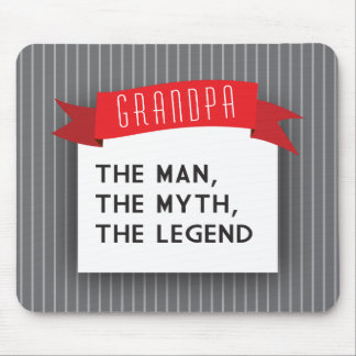 Grandpa – The Man, The Myth, The Legend Mouse Pad