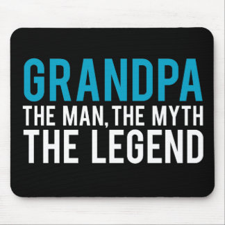Grandpa, the Man, the Myth, the Legend Mouse Pad