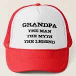"Grandpa the man the myth the legend trucker hat<br><div class=""desc"">Grandpa the man the myth the legend trucker hat.