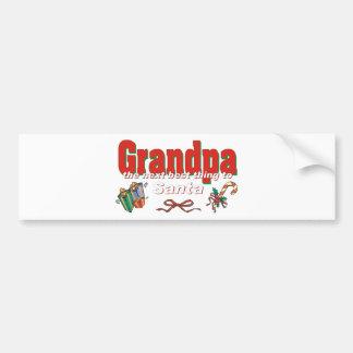 Grandpa, The Next Best Thing To Santa Bumper Sticker