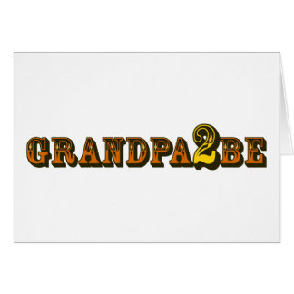 Grandpa To Be Greeting Card