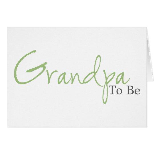 Grandpa To Be (Green Script) Card