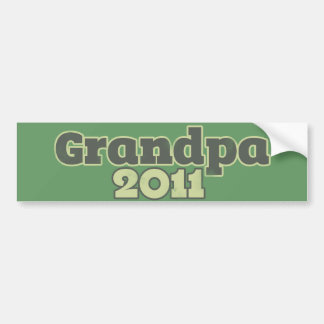 Grandpa to be in 2011 bumper sticker