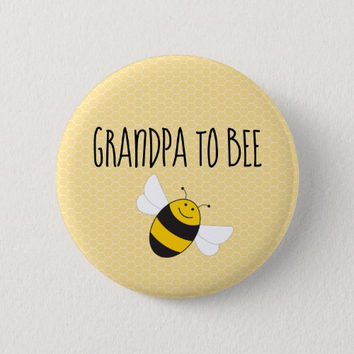 Grandpa to bee button for baby shower