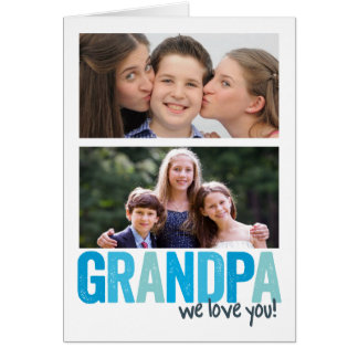 Grandpa, We Love You! Card