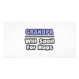 Grandpa...Will Spoil For Hugs Custom Photo Card