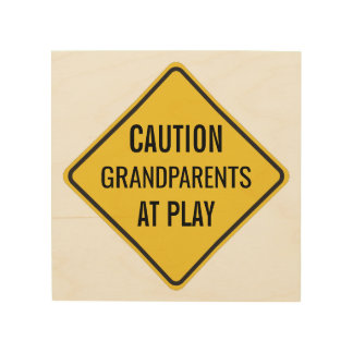 Grandparents at Play Funny Caution Sign