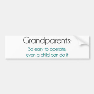 Grandparents So Easy To Operate Bumper Sticker