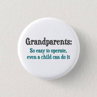 Grandparents So Easy To Operate Pinback Button