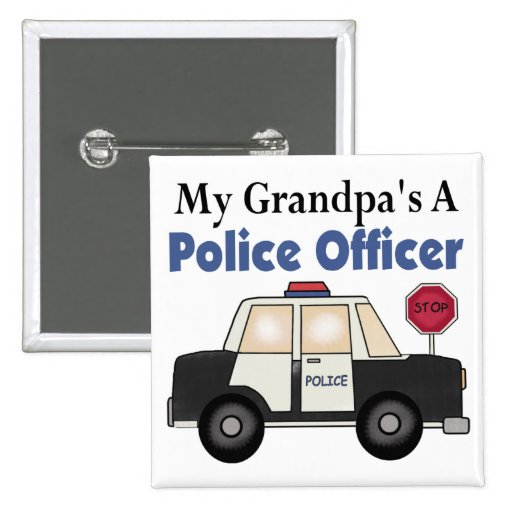 Grandpa's A Police Officer Pinback Buttons