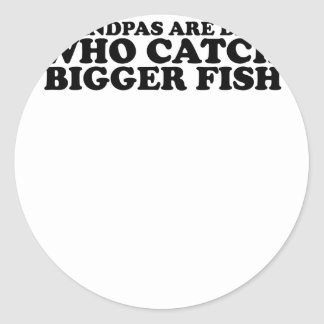 Grandpas Are Dads Who Catch Bigger Fish T-shirts & Classic Round Sticker