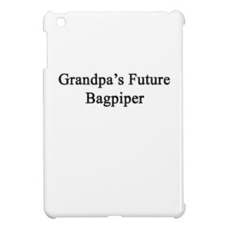 Grandpa's Future Bagpiper iPad Mini Cover