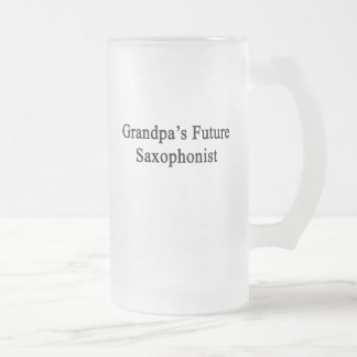 Grandpa's Future Saxophonist Frosted Glass Beer Mug