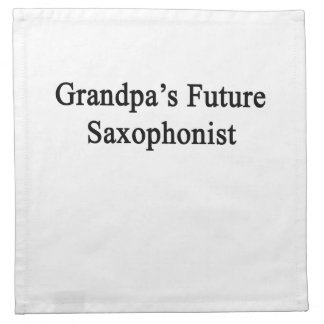 Grandpa's Future Saxophonist Napkin