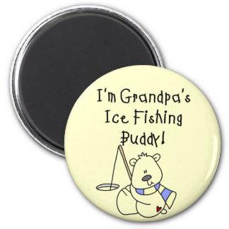 Grandpa's Ice Fishing Buddy Tshirts and Gifts Fridge Magnets