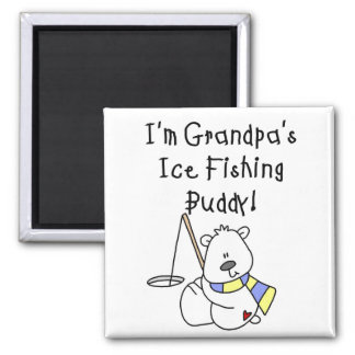 Grandpa's Ice Fishing Buddy Tshirts and Gifts Magnet