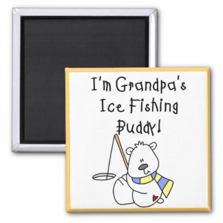 Grandpa's Ice Fishing Buddy Tshirts and Gifts Refrigerator Magnets