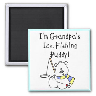 Grandpa's Ice Fishing Buddy Tshirts and Gifts Magnets