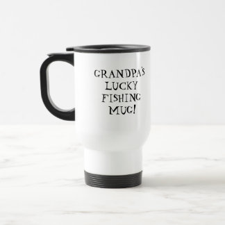 Grandpa's Lucky Fishing Travel Mug