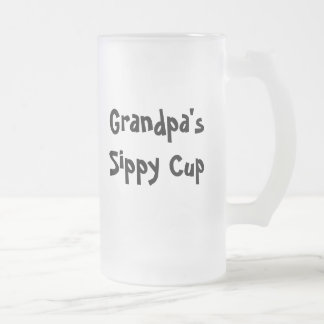 Grandpa's sippy cup 16 oz frosted glass beer mug