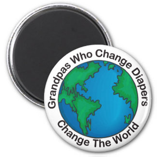 Grandpas That Change Diapers Change The World Gift Magnet