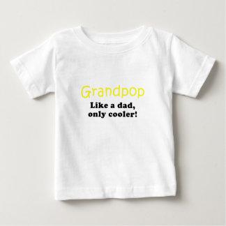 Grandpop Like a Dad only Cooler Baby T-Shirt