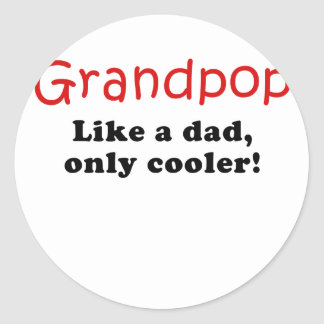 Grandpop Like a Dad Only Cooler Classic Round Sticker