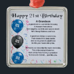 "Grandson Poem  -  21st Birthday Metal Ornament<br><div class=""desc"">A great gift for a grandson on his 21st birthday</div>"