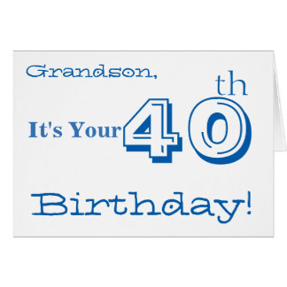 Grandson's 40th birthday greeting in blue & white. card