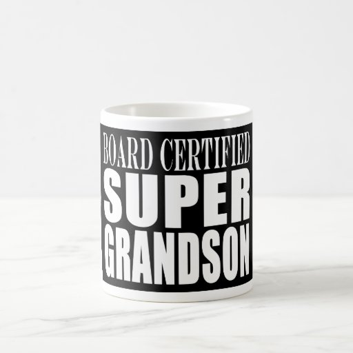 Grandsons Birthdays Board Certified Super Grandson Coffee Mugs