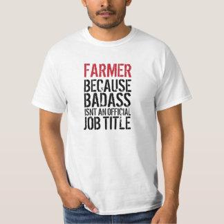 Granjero porque Badass no es un cargo oficial Playeras