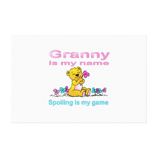 Granny Is My Name, Spoiling Is my Game Gallery Wrap Canvas