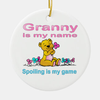 Granny Is My Name, Spoiling Is my Game Ceramic Ornament