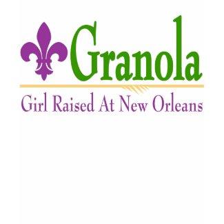 Granola: Girl Raised At New Orleans shirt