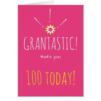 Grantastic!  Happy 100 Birthday to Granny Card