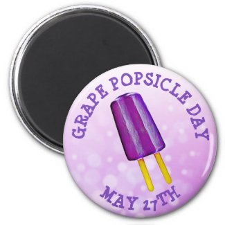 Grape Popsicle Day May 27th Funny od Holiday Bu Magnet
