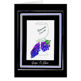 GRAPE TO GLASS GREETING CARD