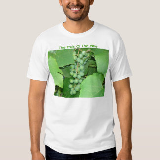 Grapes, The Fruit Of The Vine Shirt