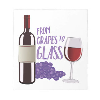 Grapes To Glass Notepad