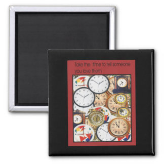 Graphic1Take the Time card 2 Inch Square Magnet