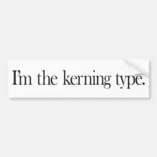Graphic Designer Kerning Type Bumper Sticker